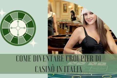 Come diventare croupier di casino in Italia