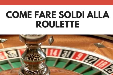 Come fare soldi alla roulette