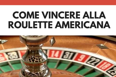 Come vincere alla roulette americana