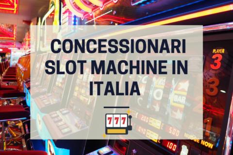 Concessionari slot machine in Italia