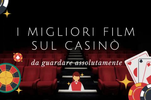 I migliori film sul casino