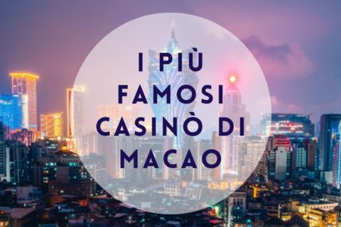 I piu famosi casino di Macao