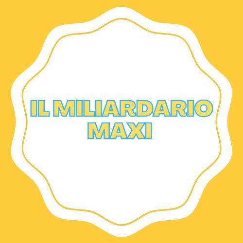 Il Miliardiario Maxi