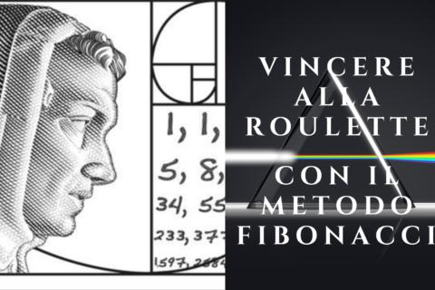 Il metodo Fibonacci per vincere alla roulette e